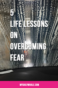 5 Lessons on Overcomign Fear